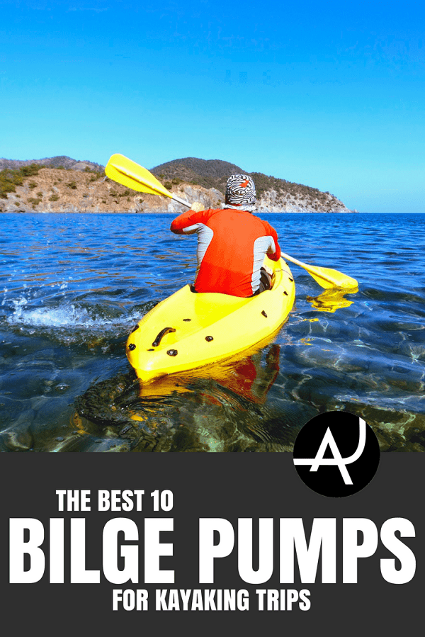 Best Kayak Bilge Pump - Kayaking Tips for Beginners – Best Kayaking Gear and Accessories - Kayaking Ideas – Articles and Posts About Kayaking