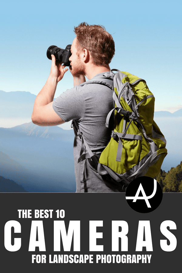 Best Landscape Camera - Outdoor Photography Tips and Ideas - Photography Equipment – Hiking Photography Articles – Nature, Wildlife and Landscape Photography Posts