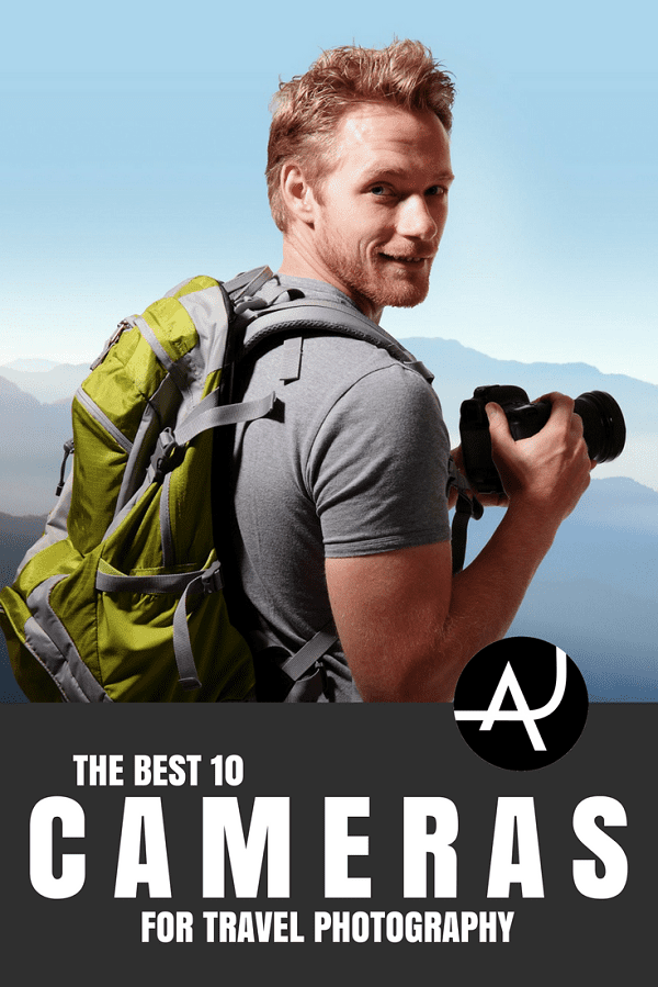 Best Camera for Travel Photography - Outdoor Photography Tips and Ideas - Photography Equipment – Hiking Photography Articles – Nature, Wildlife and Landscape Photography Posts