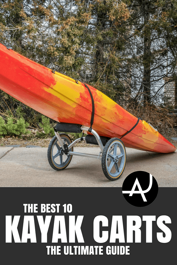 Best Kayak Cart - Kayaking Tips for Beginners – Best Kayaking Gear and Accessories - Kayaking Ideas – Articles and Posts About Kayaking