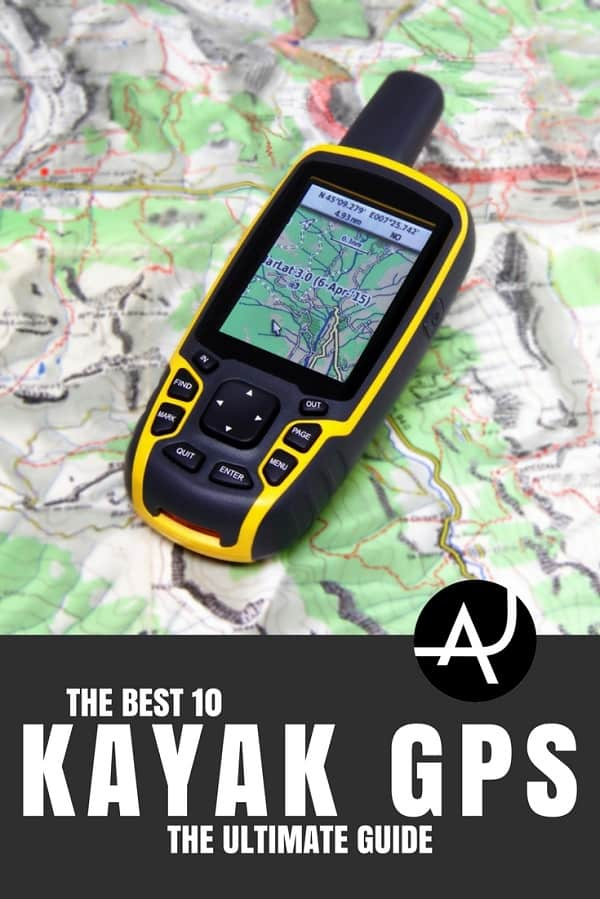 Best Kayak GPS - Best Kayaking Gear Articles – Kayak Accessories and Gadgets – Kayak Products and Ideas for Men and Women – Packing Lists for Kayaking Trips