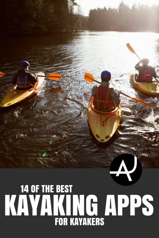 14 Of The Best Kayaking Apps For Kayakers - The Adventure Junkies