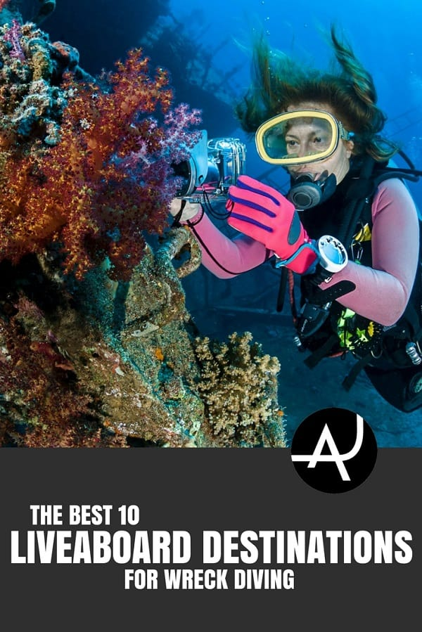 Best Liveaboard Destinations for Wreck Diving - Best Scuba Diving Destinations - Diving Bucket List - Adventure Vacations - Beautiful Locations and Places to Dive