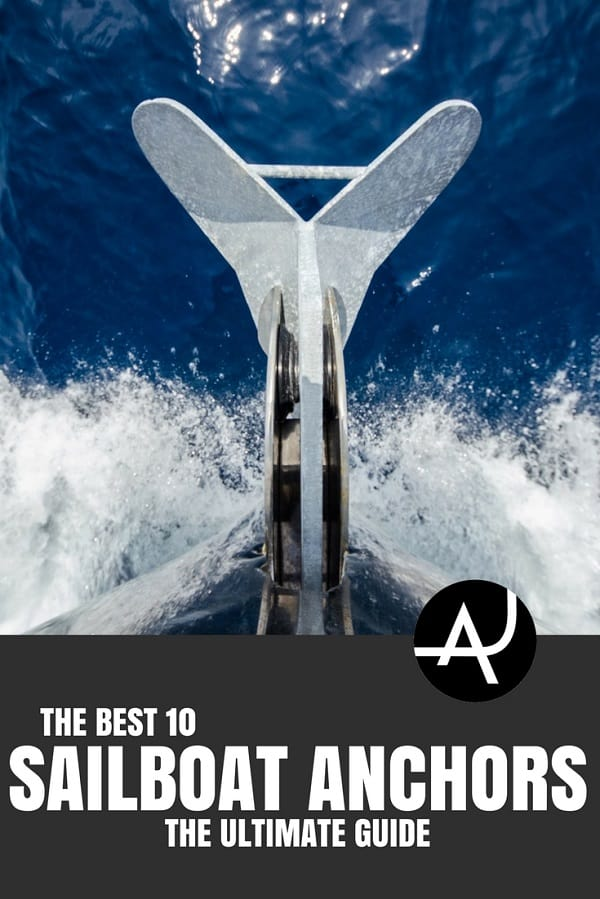 Best Sailboat Anchor - Sailing Gear and Accessories Articles – Sailing Clothes for Men and Women – Sailing Tips for Beginners – Sailing Equipment Products