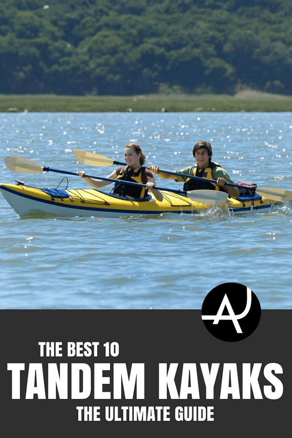 Best Tandem Kayak - Best Kayaking Gear Articles – Kayak Accessories and Gadgets – Kayak Products and Ideas for Men and Women – Packing Lists for Kayaking Trips
