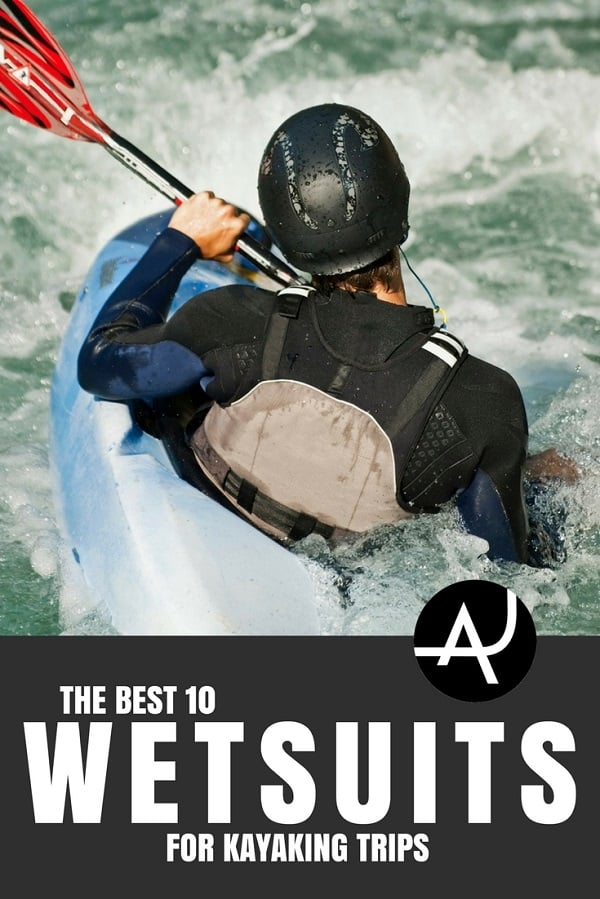 Best Wetsuit for Kayaking - Best Kayaking Gear Articles – Kayak Accessories and Gadgets – Kayak Products and Ideas for Men and Women – Packing Lists for Kayaking Trips