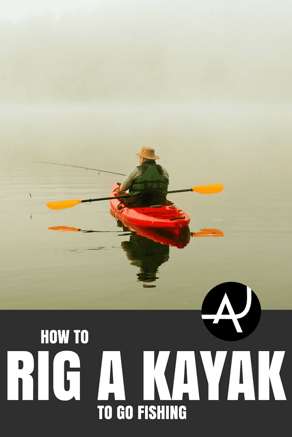 Kayak Fishing Rigging - Kayak Fishing Gear and Accessories – Kayak Fishing Tips and Setup Ideas for Men and Women