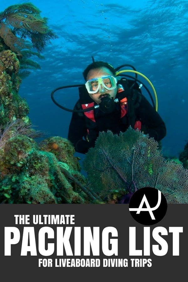 Packing List for Liveaboard Diving Trips - Best Scuba Diving Destinations - Diving Bucket List - Adventure Vacations - Beautiful Locations and Places to Dive