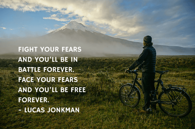 Fight your fears and you'll be in battle-2