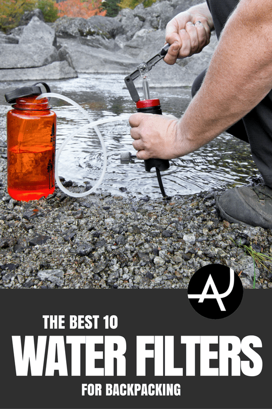 Top 10 Best Backpacking Water Filters – Hiking Tips For Beginners – Backpacking Tips and Tricks for Women and Men