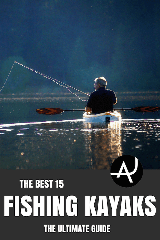 Top 15 Best Fishing Kayaks – Kayak Fishing Gear and Accessories – Kayak Fishing Tips and Setup Ideas for Men and Women