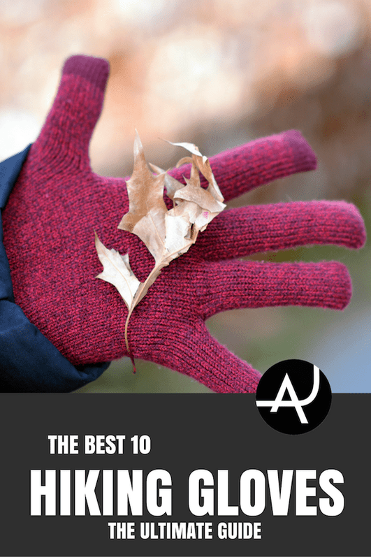 Top 10 Best Hiking Gloves – Hiking Clothes for Summer, Winter, Fall and Spring – Hiking Outfits for Women, Men and Kids – Backpacking Gear For Beginners