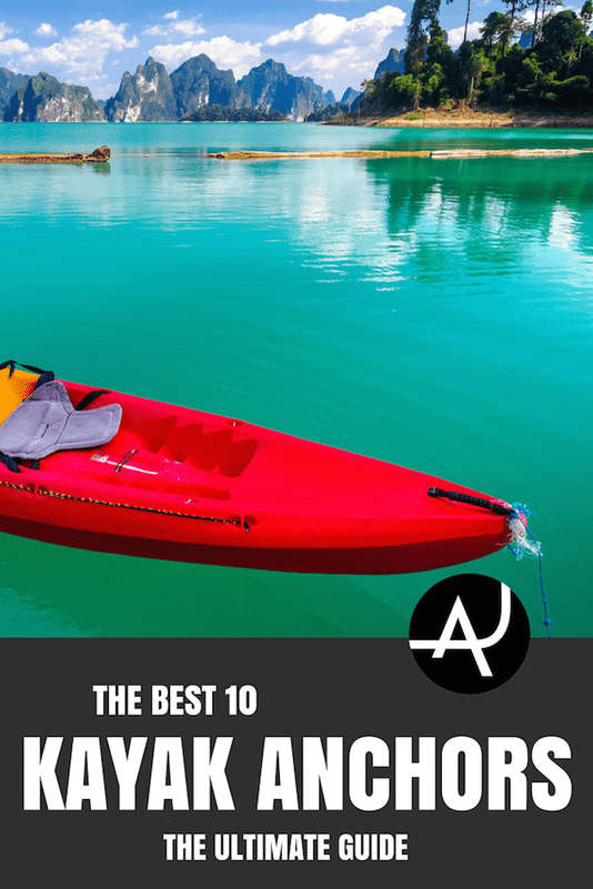 Top 10 Best Kayak Anchors – Best Kayaking Gear Articles – Kayak Accessories and Gadgets – Kayak Products and Ideas for Men and Women – Packing Lists for Kayaking Trips