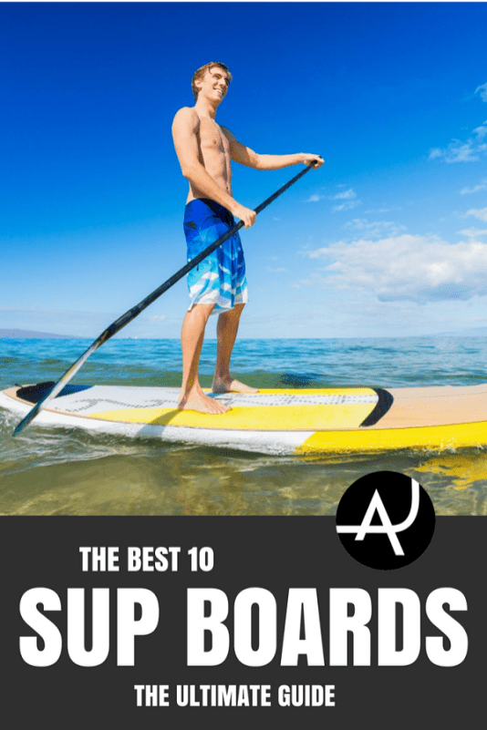 Top 10 Best Stand Up Paddle Boards – SUP Gear and Accessories – Paddleboarding Tips for Men and Women