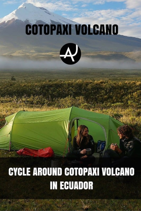 Camping On Cotopaxi: Ecuador's Highest Active Volcano – Bike Touring Destinations – Best Cycling Routes Around The World