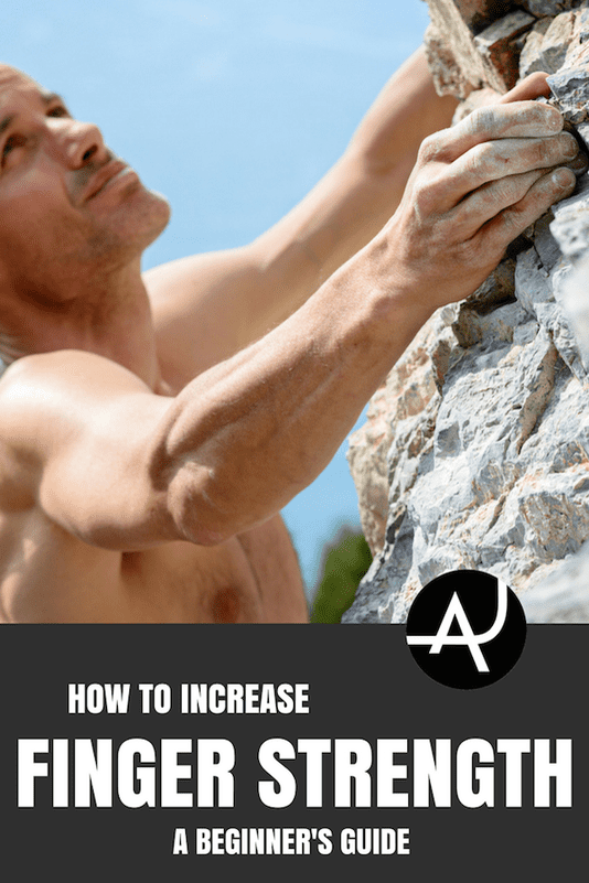 How To Increase Finger Strength For Climbing – Rock Climbing Tips for Beginners – Rock Climbing Workouts and Exercises to Improve Your Training – Bouldering and Climbing Articles