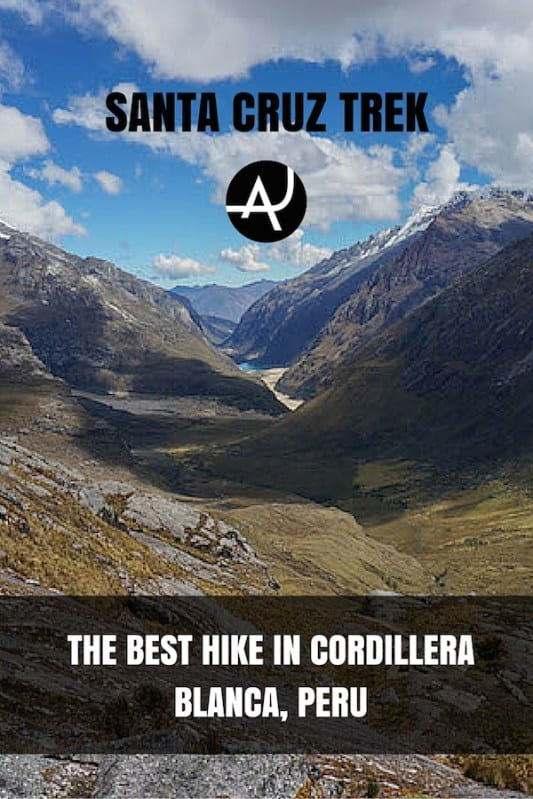Hiking The Santa Cruz Trek in Cordillera Blanca, Peru – Best Hiking Destinations – Hiking Bucket List – Beautiful Backpacking Places To Go On Vacation